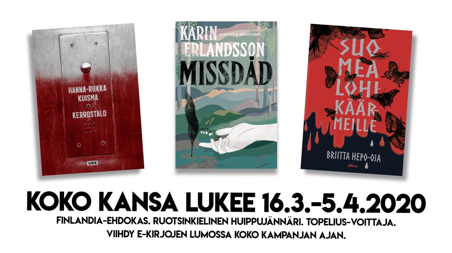 Finlandia-ehdokas Kerrostalo, ruotsinkielinen huippujännäri Missdåd, Topelius-voittaja Suomea lohikäärmeille. Viihdy e-kirjojen lumossa koko kampanjan ajan.