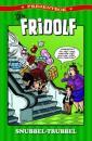 Lilla Fridolf - snubbel-trubbel