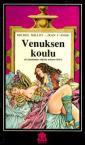 Venuksen koulu eli Käytännön ohjeita naisten iloksi