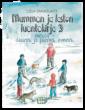 Mummon ja lastenluontokirja 3 - metsä - suuret ja pienet ihmeet