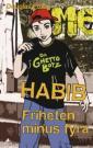 Habib : friheten minus fyra