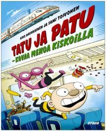 Tatu ja Patu – kovaa menoa kiskoilla