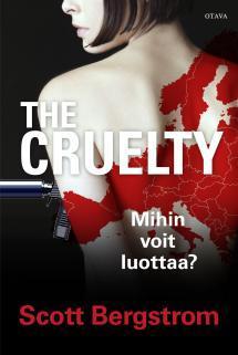 The Cruelty. 2 - Mihin voit luottaa?