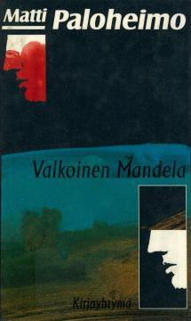 1994 Matti Paloheimo ja romaani Valkoinen Mandela