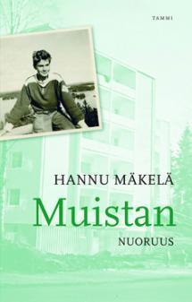 Kirjailijan 2079 sivua - Hannu Mäkelän muistelmat