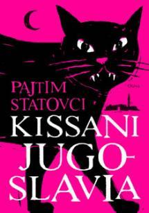 2014 Pajtim Statovci ja romaani Kissani Jugoslavia