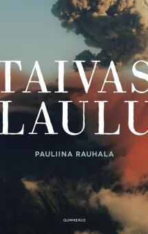 2013 Pauliina Rauhala ja romaani Taivaslaulu