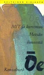 M/T ja kertomus metsän ihmeestä
